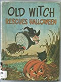 img - for Old Witch rescues Halloween! book / textbook / text book