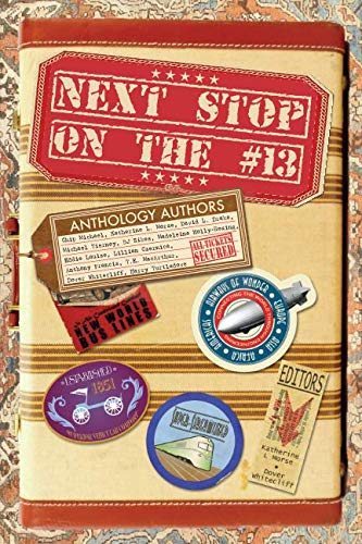 Book cover from Next Stop on the #13 by Katherine L Morse