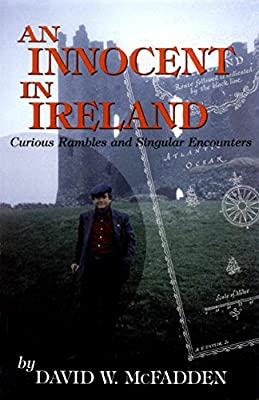 An Innocent in Ireland: Curious Rambles and Singular Encounters