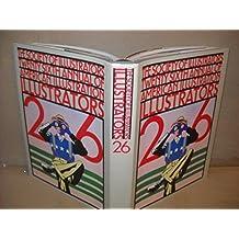 Illustrators Twenty-Six : The Society of Illustrators Twenty-Sixth Annual of American Illustrators