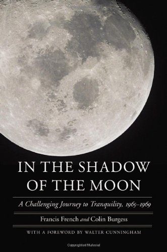 In the Shadow of the Moon: A Challenging Journey to Tranquility, 1965-1969 (Outward Odyssey: A People's History of Spaceflight)
