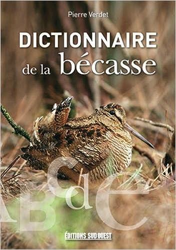 Livres gratuits en ligne DICTIONNAIRE DE LA BECASSE pdf