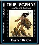 img - for TRUE LEGENDS by Stephen Quayle (2013-05-04) book / textbook / text book