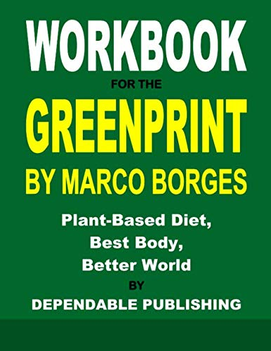 Workbook for The Greenprint By Marco Borges: Plant-Based Diet, Best Body, Better World