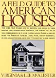 A Field Guide to American Houses, Virginia Savage McAlester, Lee McAlester, 0394739698