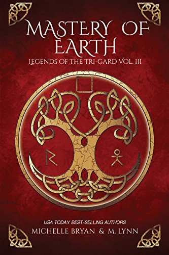 Mastery of Earth (Legends of the Tri-Gard Book 3) by [Lynn, M., Bryan, Michelle]