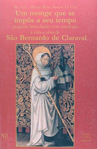 Monge que Se Impôs a Seu Tempo. São Bernardo de Claraval