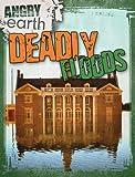 Deadly Floods, Michael Portman, 1433965356