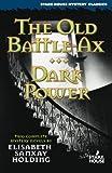 The Old Battle Ax / Dark Power (Stark House Mystery Classics)