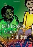 Self-Esteem Games for Children, Deborah M. Plummer, 1843104245