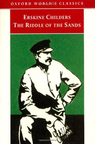 The Riddle of the Sands: A Record of Secret Service (Oxford World's Classics) (Erskine Childers The Riddle Of The Sands)