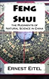 img - for Feng Shui: the Rudiments of Natural Science in China book / textbook / text book
