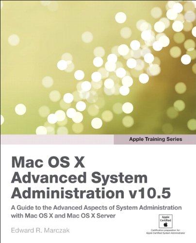 Apple Training Series: Mac OS X Advanced System Administration v10.5