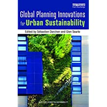 Global Planning Innovations for Urban Sustainability (Routledge Studies in Sustainability)