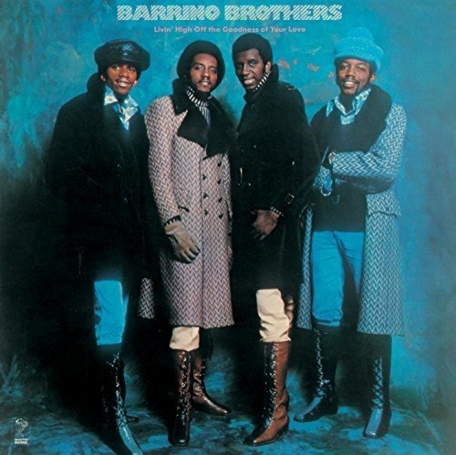 BARRINO BROTHERS - Livin High Off the Goodness of Your Love