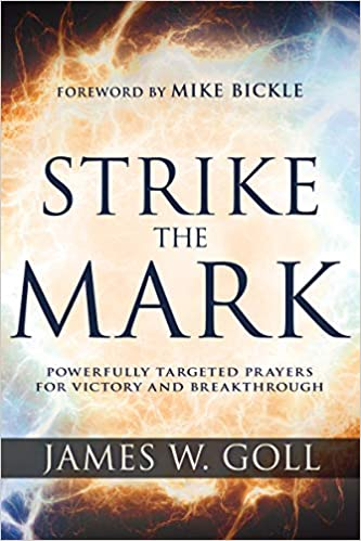 Strike the Mark: Powerfully Targeted Prayers for Victory and
