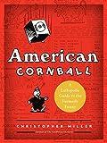 American Cornball: A Laffopedic Guide to the