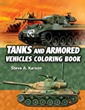 img - for Tanks And Armored Vehicles Coloring Book: A Coloring Book Of Armored Fighting Vehicles For Boys book / textbook / text book