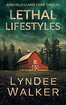 Lethal Lifestyles: A Nichelle Clarke Crime Thriller by [Walker, LynDee]