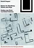 img - for Raume Der Wandlung, Wande Und Wege: Studien Zum Werk Von Rudolf Schwarz (Bauwelt Fundamente) by Rudolf Stegers (2000-03-05) book / textbook / text book