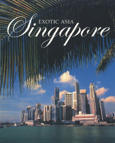 Read Online Singapore (Exotic Asia Series) pdf epub