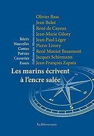 Les marins écrivent à l'encre salée par Olivier Bass