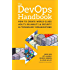 The DevOps Handbook:: How to Create World-Class Agility, Reliability, and Security in Technology Organizations
