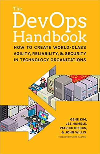 - The DevOps Handbook:: How to Create World-Class Agility, Reliability, and Security in Technology Organizations