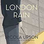 London Rain: The Josephine Tey Mysteries, Book 6 | Nicola Upson