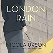 London Rain: The Josephine Tey Mysteries, Book 6 | Nicola Upson