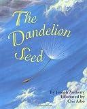 The Dandelion Seed, Joseph Anthony, 1883220661