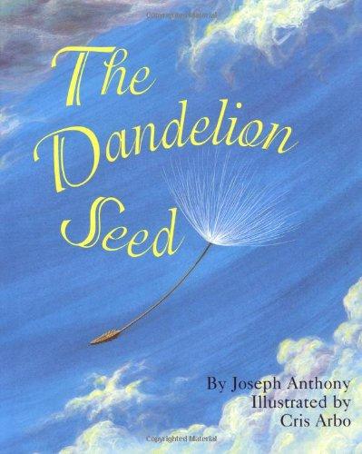 The Dandelion Seed - Joseph P. Anthony
