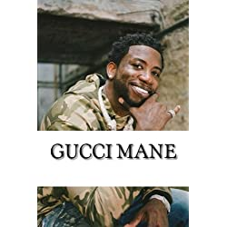 Gucci Mane: A Biography