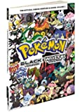 Pokemon Black Version & Pokemon White Version: The Official Unova Pokedex & Guide