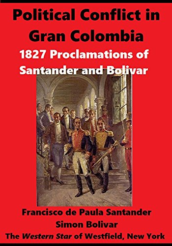 political-conflict-in-gran-colombia-1827-proclamations-of-santander-and-bolivar