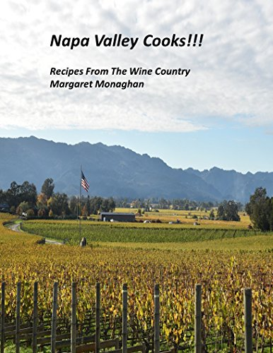 Napa Valley Cooks!!!: Recipes From The Wine Country by Margaret Monaghan