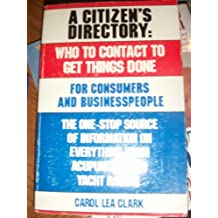 Citizen's Directory: Who to Contact to Get Things Done
