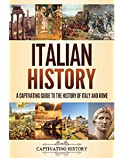 Italian History: A Captivating Guide to the History of Italy and Rome