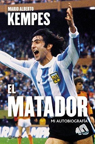 El matador: Biografía (Spanish Edition) by [kempes, Mario Alberto]