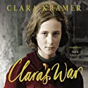 Clara's War Audiobook by Clara Kramer Narrated by Rula Lenska
