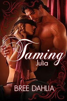 Taming Julia by [Dahlia,Bree]