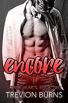 Encore (Stereo Hearts Book 2) by [Burns, Trevion]
