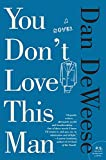 Image of You Don't Love This Man: A Novel (P.S.)