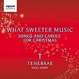 What Sweeter Music: Songs & Carols Christmas by Tenebrae (2009-12-08)