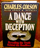 A Dance with Deception, Charles Colson and Nancy R. Pearcey, 0849910579