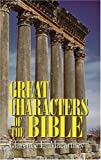 Great Characters of the Bible, Clarence E. Macartney, 0825432820