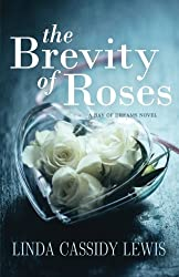 The Brevity of Roses (A Bay of Dreams Novel) (Volume 1)