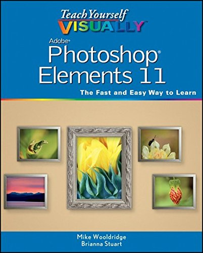 Teach Yourself VISUALLY Photoshop Elements 11 (Photoshop Elements 11)