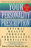 img - for Your Personality Prescription: Optimal Health Through Personality Profiling book / textbook / text book