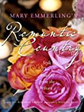 Mary Emmerling's Romantic Country, Mary Emmerling, 0609610090